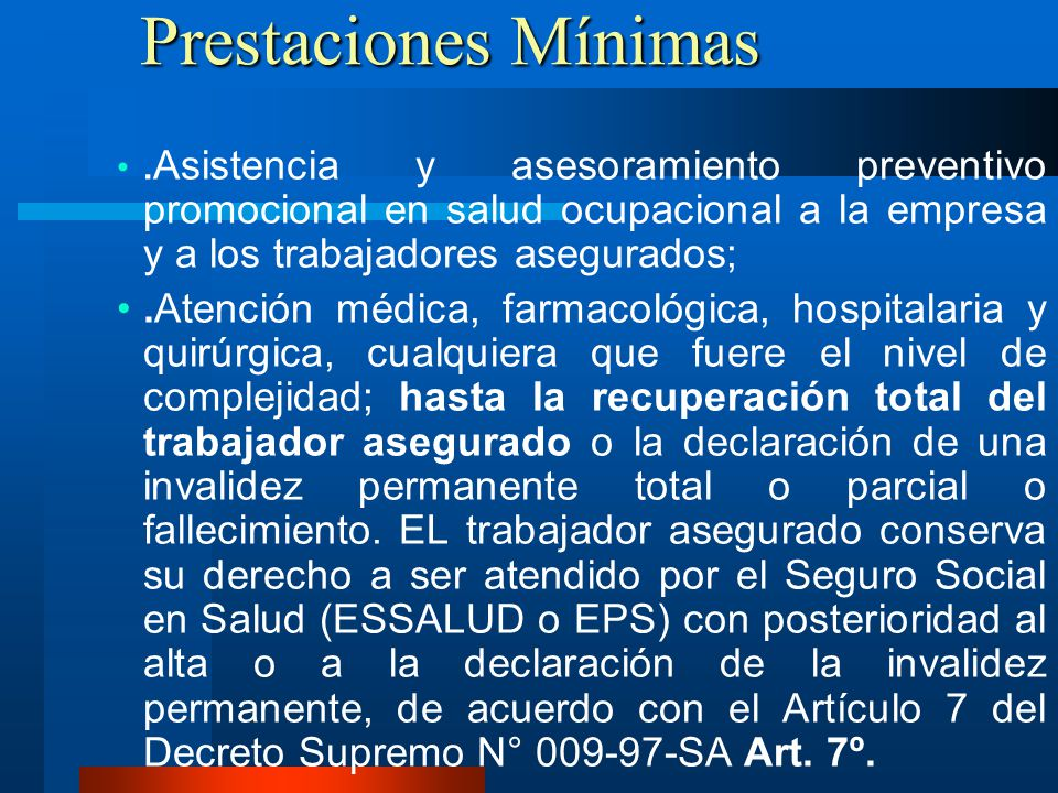 Prestaciones Mínimas .Asistencia y asesoramiento preventivo promocional en salud ocupacional a la empresa y a los trabajadores asegurados;