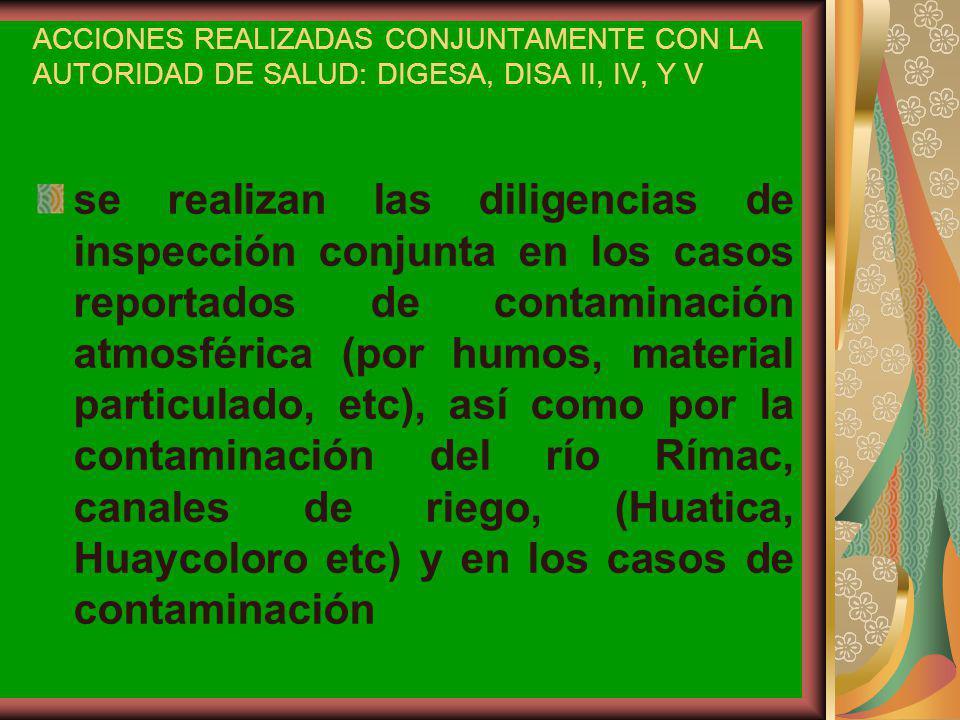 ACCIONES REALIZADAS CONJUNTAMENTE CON LA AUTORIDAD DE SALUD: DIGESA, DISA II, IV, Y V