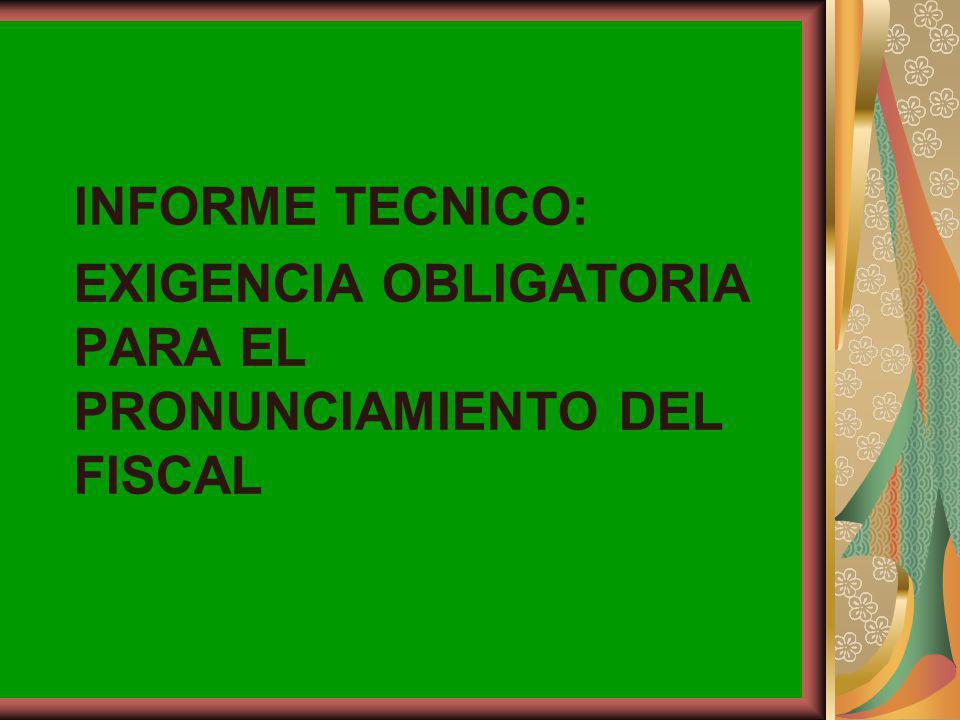 EXIGENCIA OBLIGATORIA PARA EL PRONUNCIAMIENTO DEL FISCAL
