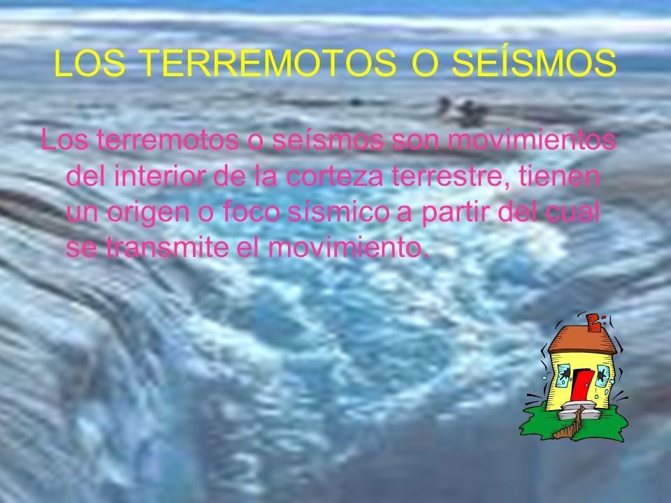 LOS TERREMOTOS O SEÍSMOS