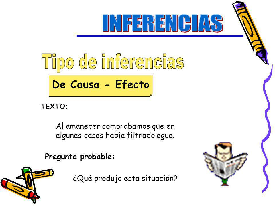 INFERENCIAS Tipo de inferencias De Causa - Efecto