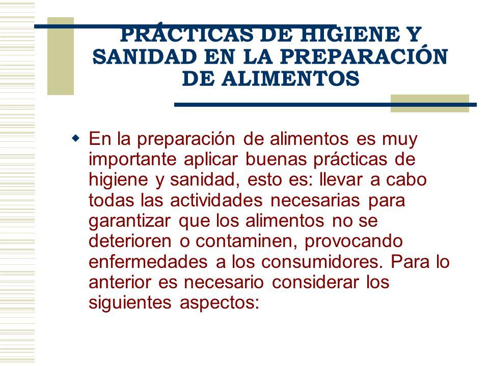 PRÁCTICAS DE HIGIENE Y SANIDAD EN LA PREPARACIÓN DE ALIMENTOS