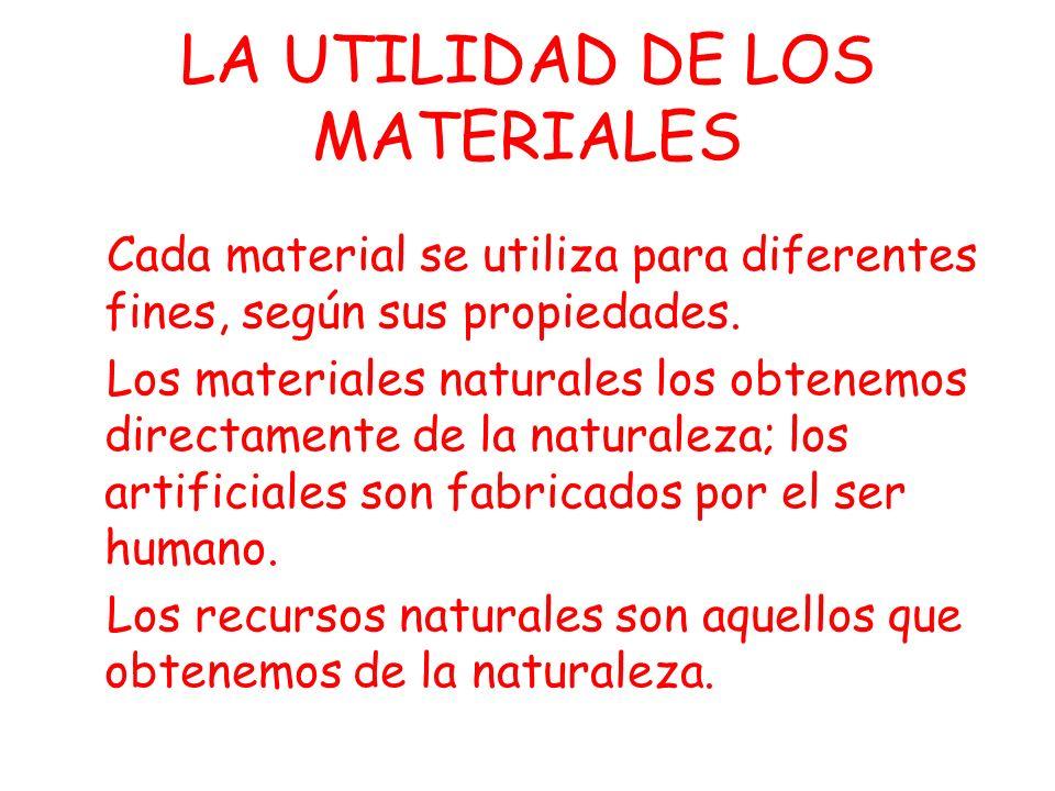 LA UTILIDAD DE LOS MATERIALES