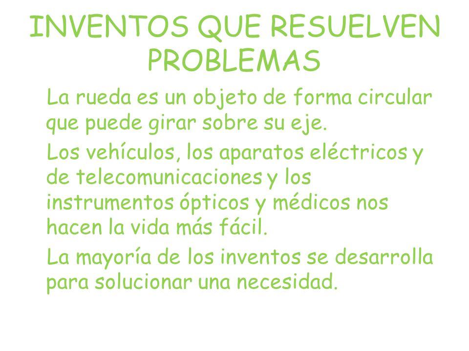 INVENTOS QUE RESUELVEN PROBLEMAS