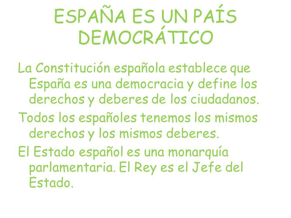 ESPAÑA ES UN PAÍS DEMOCRÁTICO