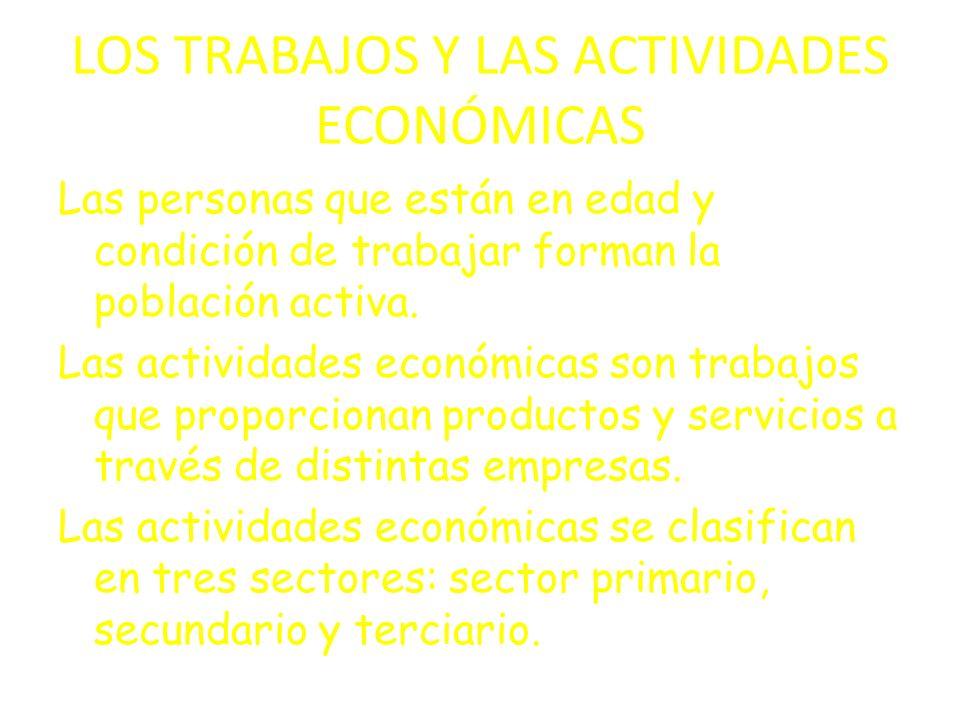 LOS TRABAJOS Y LAS ACTIVIDADES ECONÓMICAS