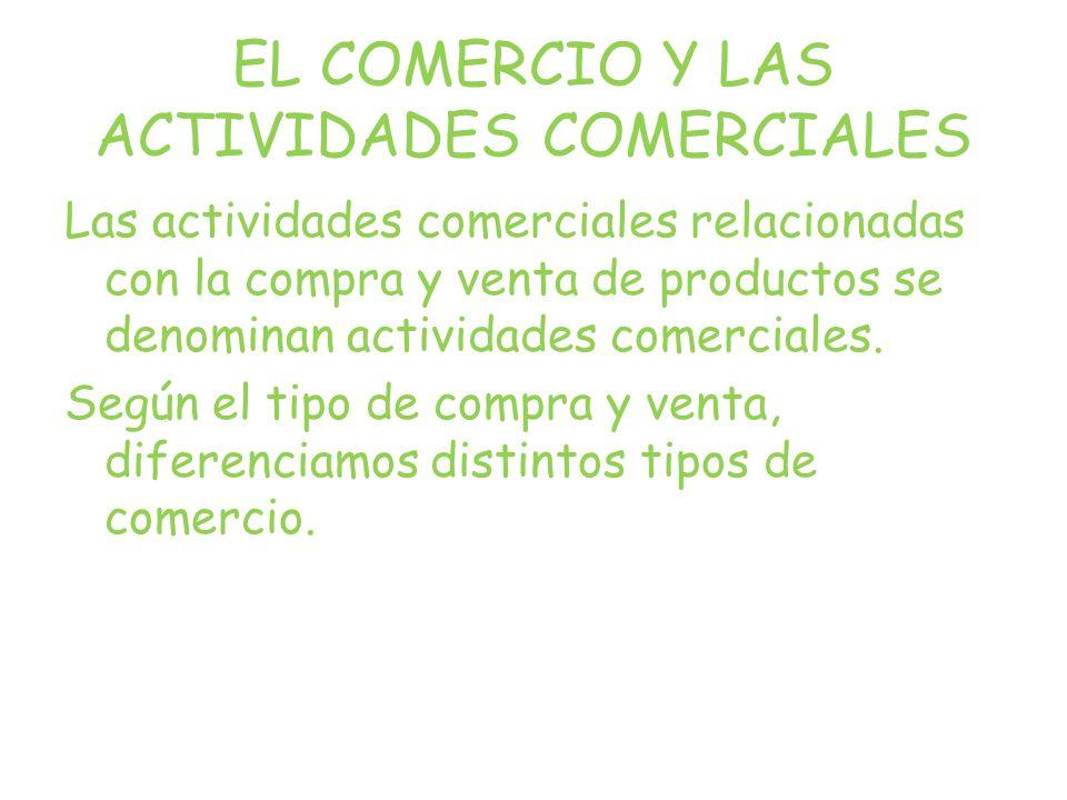 EL COMERCIO Y LAS ACTIVIDADES COMERCIALES