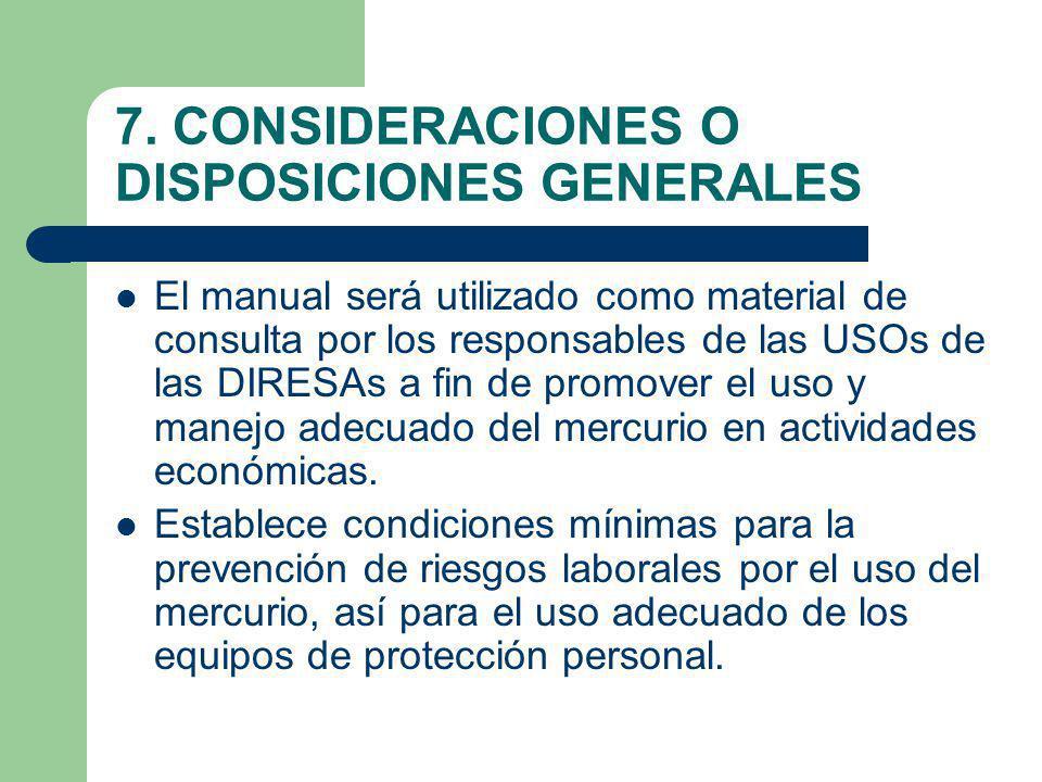 7. CONSIDERACIONES O DISPOSICIONES GENERALES