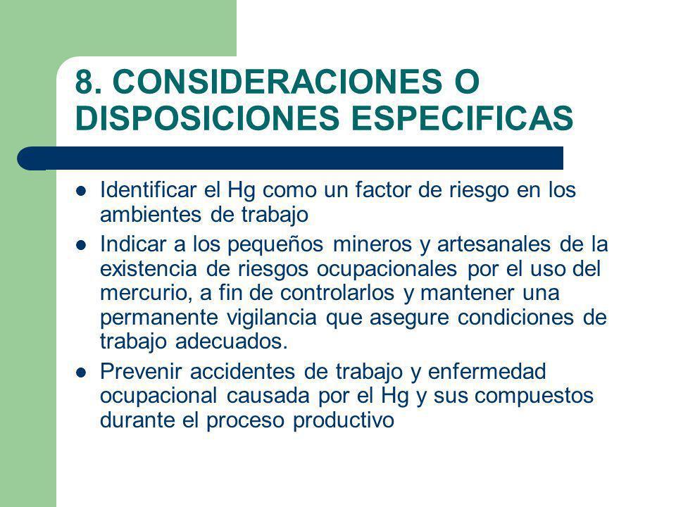 8. CONSIDERACIONES O DISPOSICIONES ESPECIFICAS