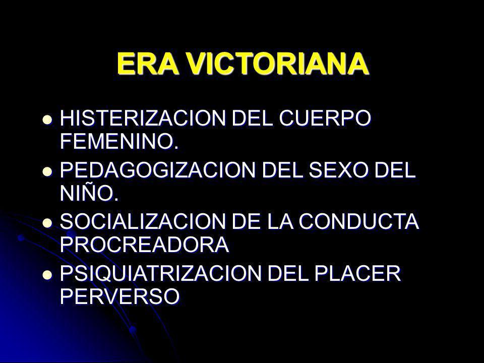 ERA VICTORIANA HISTERIZACION DEL CUERPO FEMENINO.