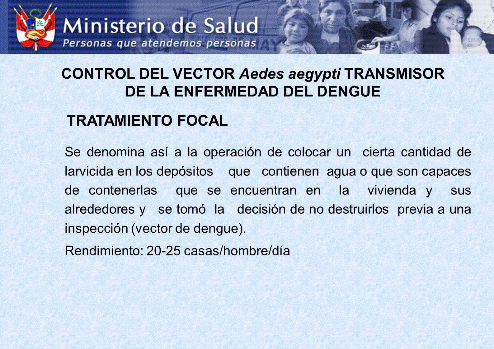 CONTROL DEL VECTOR Aedes aegypti TRANSMISOR DE LA ENFERMEDAD DEL DENGUE