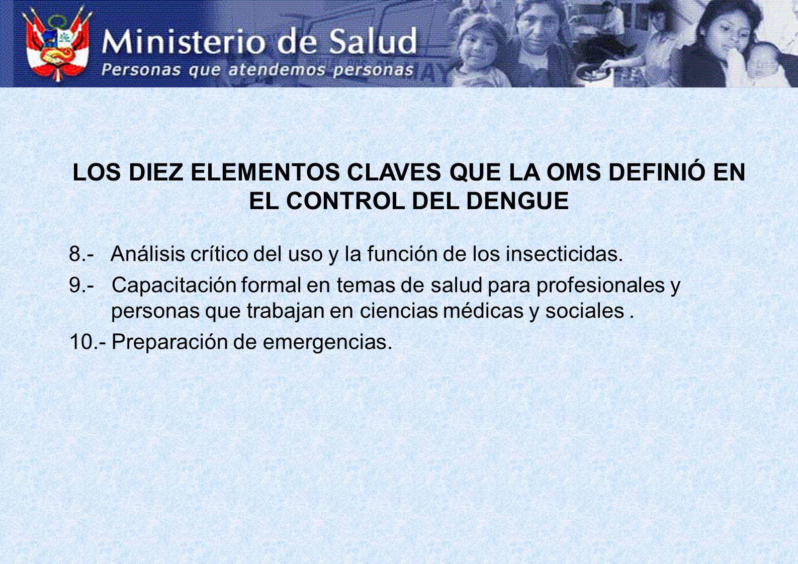 LOS DIEZ ELEMENTOS CLAVES QUE LA OMS DEFINIÓ EN EL CONTROL DEL DENGUE