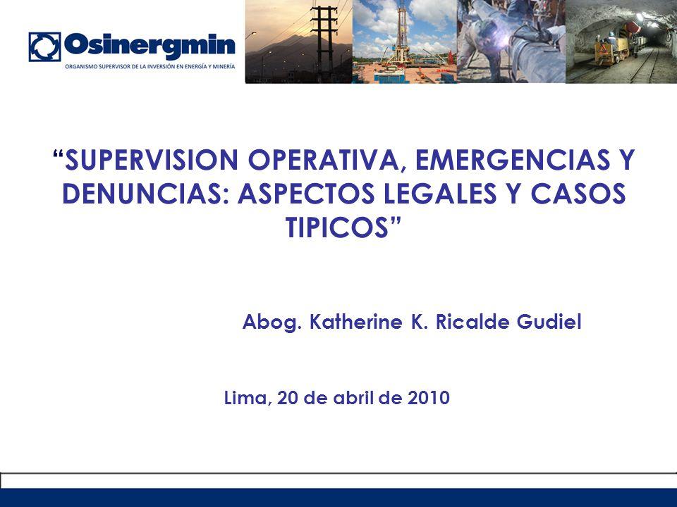 SUPERVISION OPERATIVA, EMERGENCIAS Y DENUNCIAS: ASPECTOS LEGALES Y CASOS TIPICOS