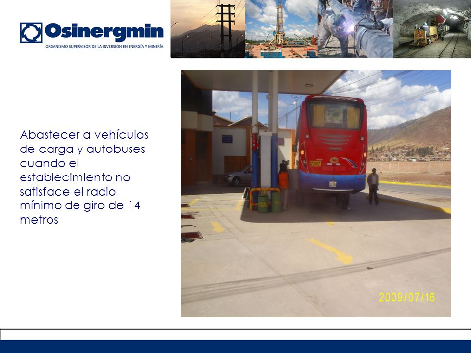 Abastecer a vehículos de carga y autobuses cuando el establecimiento no satisface el radio mínimo de giro de 14 metros