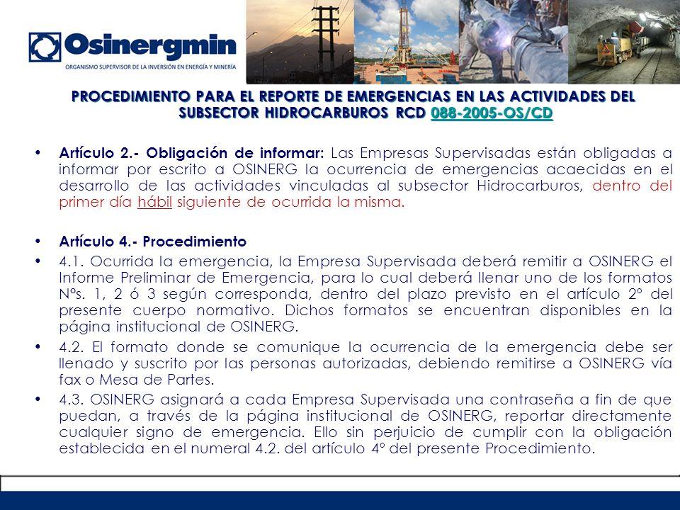 PROCEDIMIENTO PARA EL REPORTE DE EMERGENCIAS EN LAS ACTIVIDADES DEL SUBSECTOR HIDROCARBUROS RCD 088-2005-OS/CD
