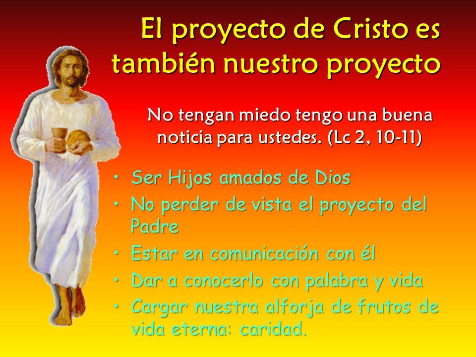 El proyecto de Cristo es también nuestro proyecto