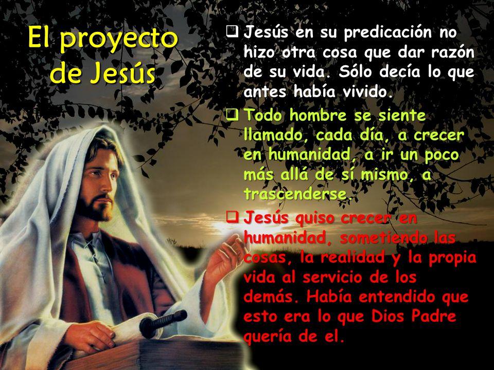 Jesús en su predicación no hizo otra cosa que dar razón de su vida