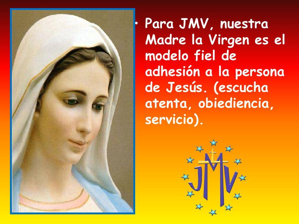 Para JMV, nuestra Madre la Virgen es el modelo fiel de adhesión a la persona de Jesús.