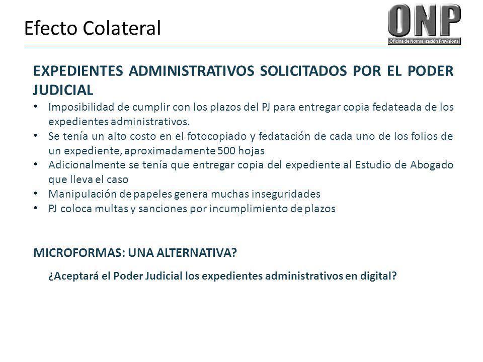 Efecto Colateral EXPEDIENTES ADMINISTRATIVOS SOLICITADOS POR EL PODER JUDICIAL.