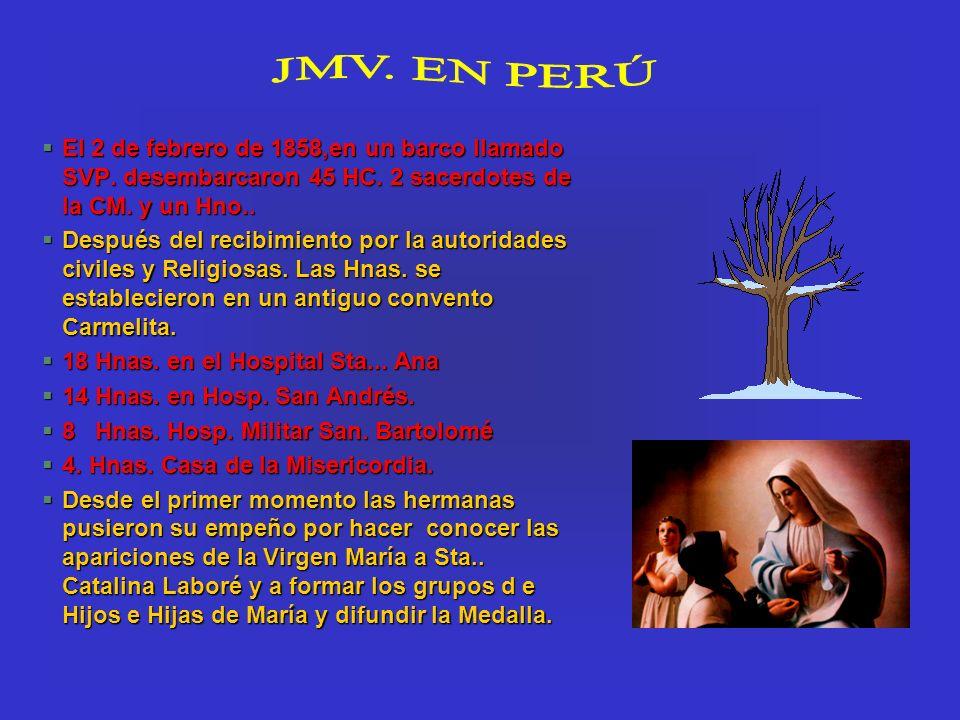 JMV. EN PERÚ El 2 de febrero de 1858,en un barco llamado SVP. desembarcaron 45 HC. 2 sacerdotes de la CM. y un Hno..