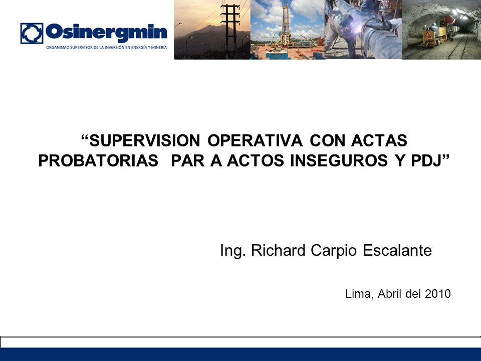 SUPERVISION OPERATIVA CON ACTAS PROBATORIAS PAR A ACTOS INSEGUROS Y PDJ