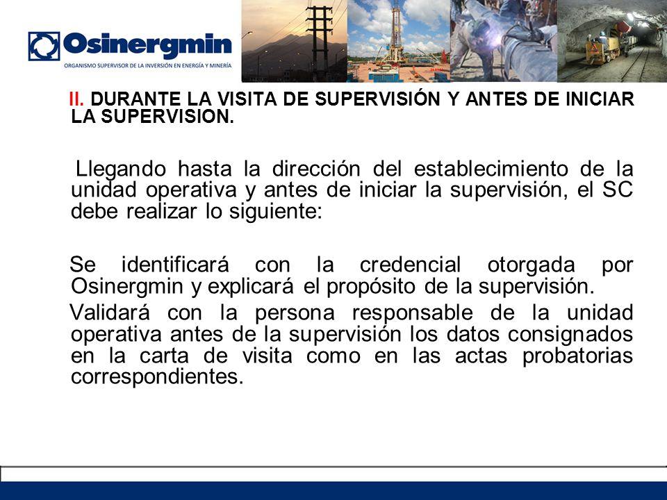 II. DURANTE LA VISITA DE SUPERVISIÓN Y ANTES DE INICIAR LA SUPERVISION.
