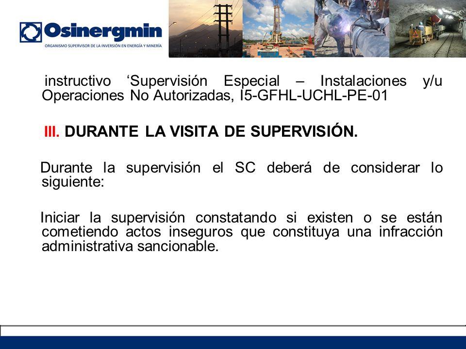 instructivo 'Supervisión Especial – Instalaciones y/u Operaciones No Autorizadas, I5-GFHL-UCHL-PE-01