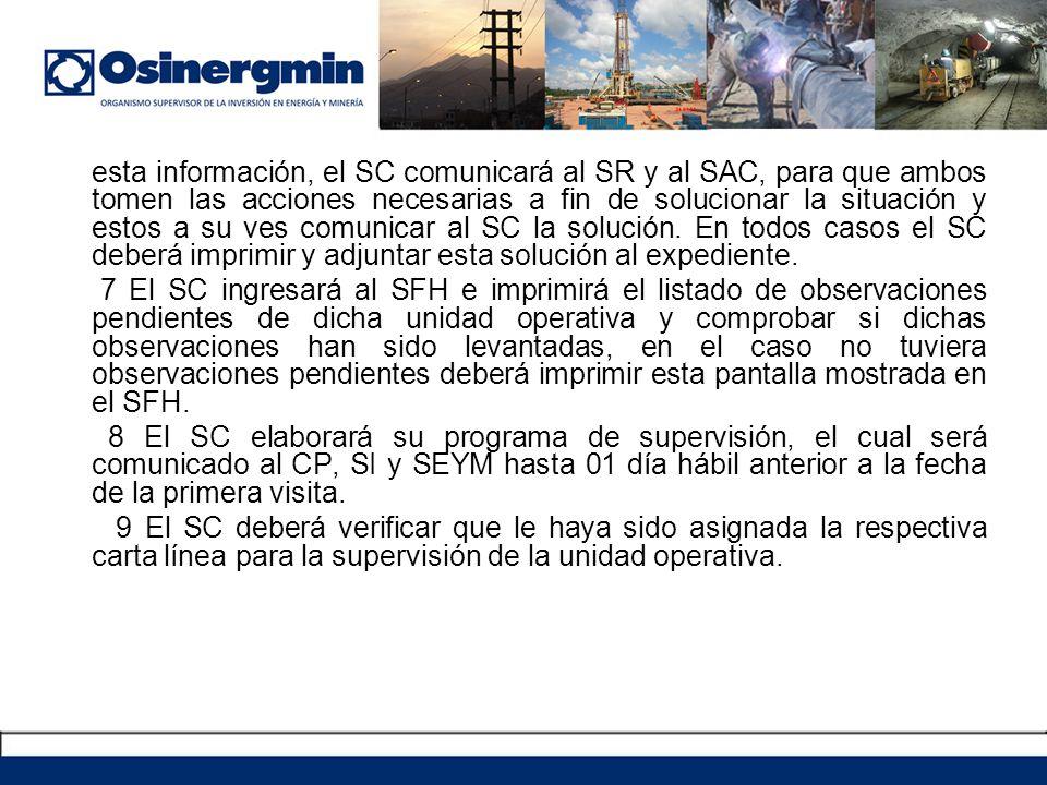 . esta información, el SC comunicará al SR y al SAC, para que ambos tomen las acciones necesarias a fin de solucionar la situación y estos a su ves comunicar al SC la solución. En todos casos el SC deberá imprimir y adjuntar esta solución al expediente.