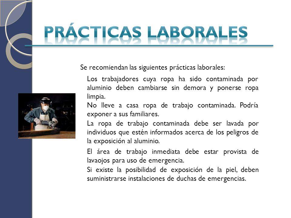 Prácticas laborales Se recomiendan las siguientes prácticas laborales: