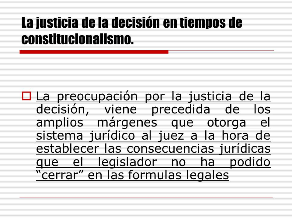 La justicia de la decisión en tiempos de constitucionalismo.