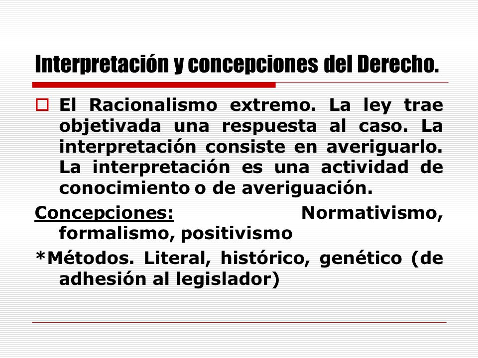 Interpretación y concepciones del Derecho.