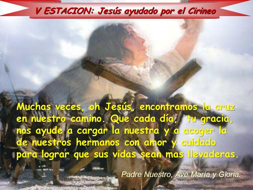 V ESTACION: Jesús ayudado por el Cirineo