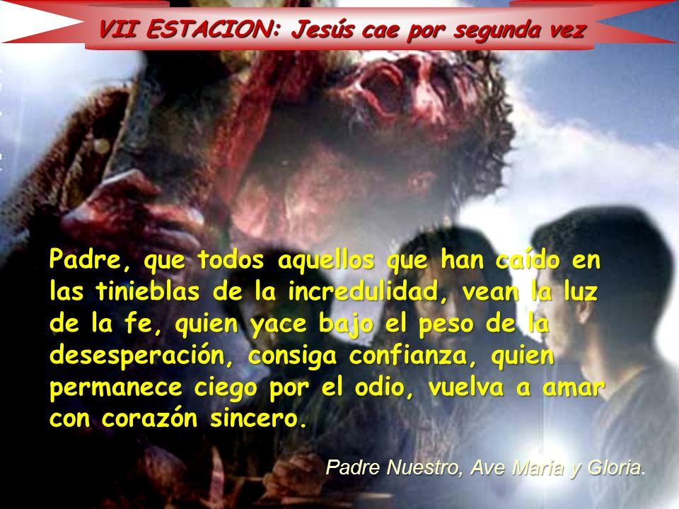 VII ESTACION: Jesús cae por segunda vez