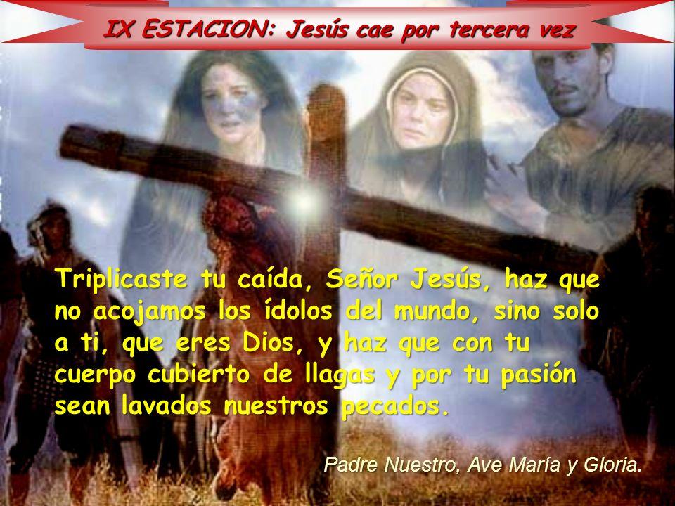 IX ESTACION: Jesús cae por tercera vez