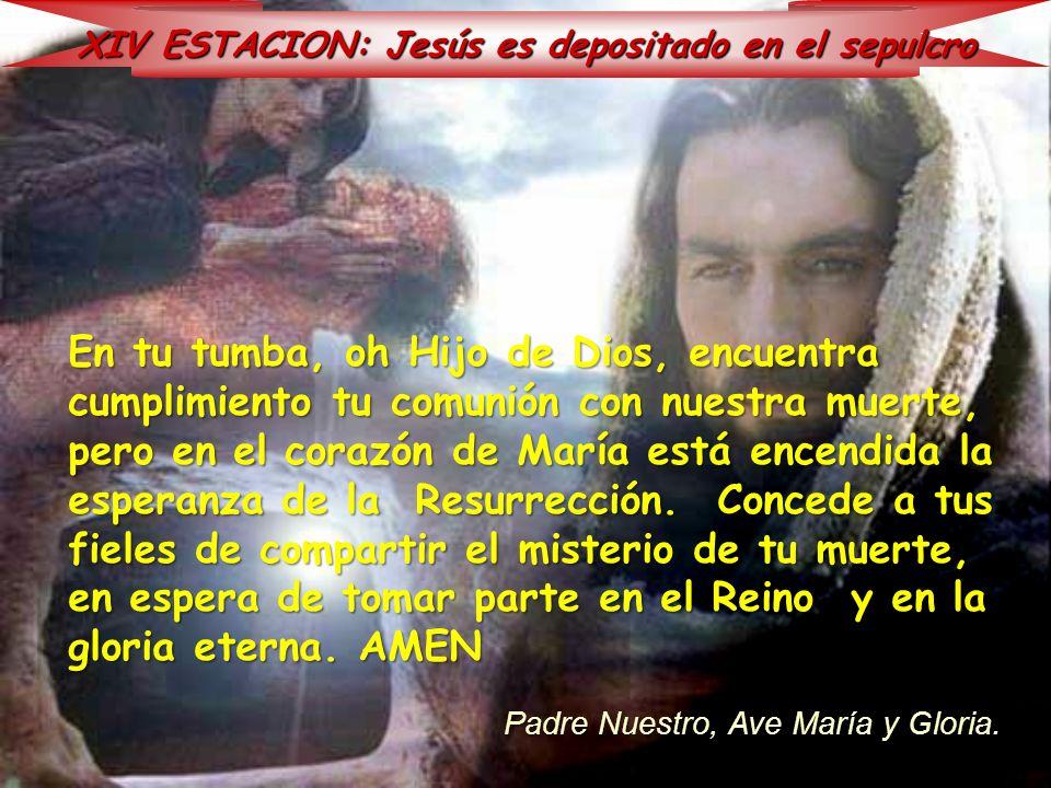 XIV ESTACION: Jesús es depositado en el sepulcro