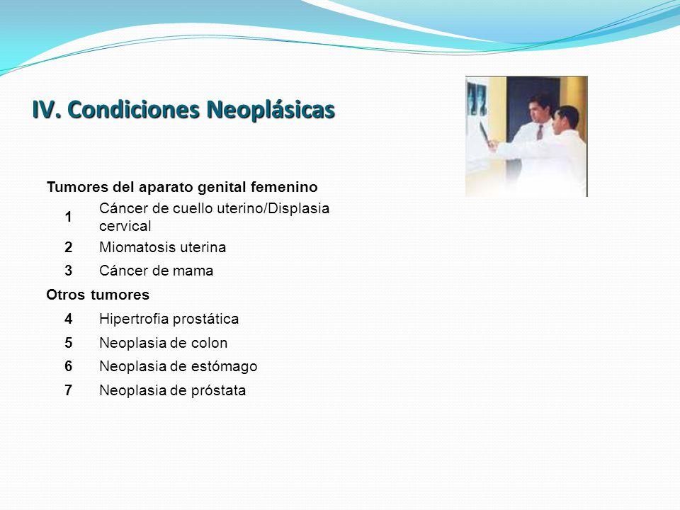 IV. Condiciones Neoplásicas