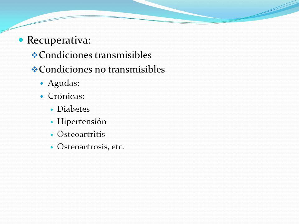 Recuperativa: Condiciones transmisibles Condiciones no transmisibles