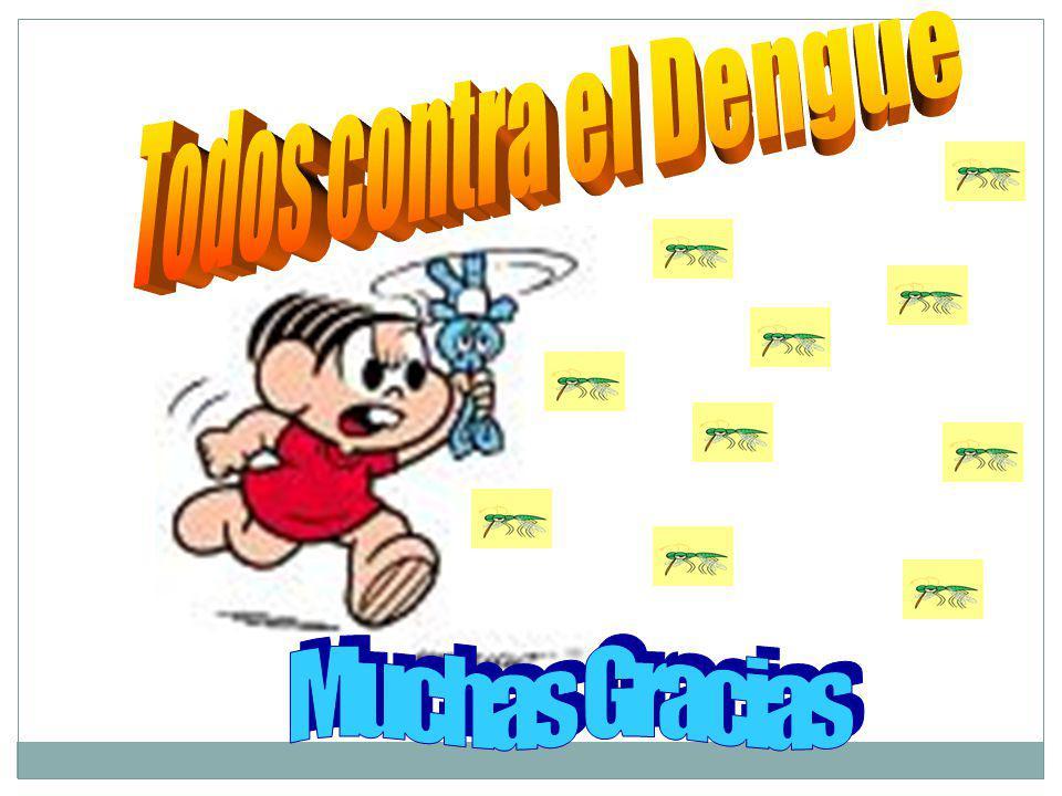 Todos contra el Dengue Muchas Gracias