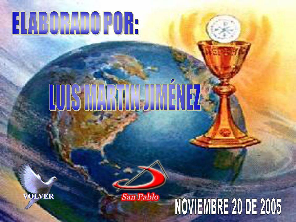 ELABORADO POR: LUIS MARTIN JIMÉNEZ VOLVER NOVIEMBRE 20 DE 2005