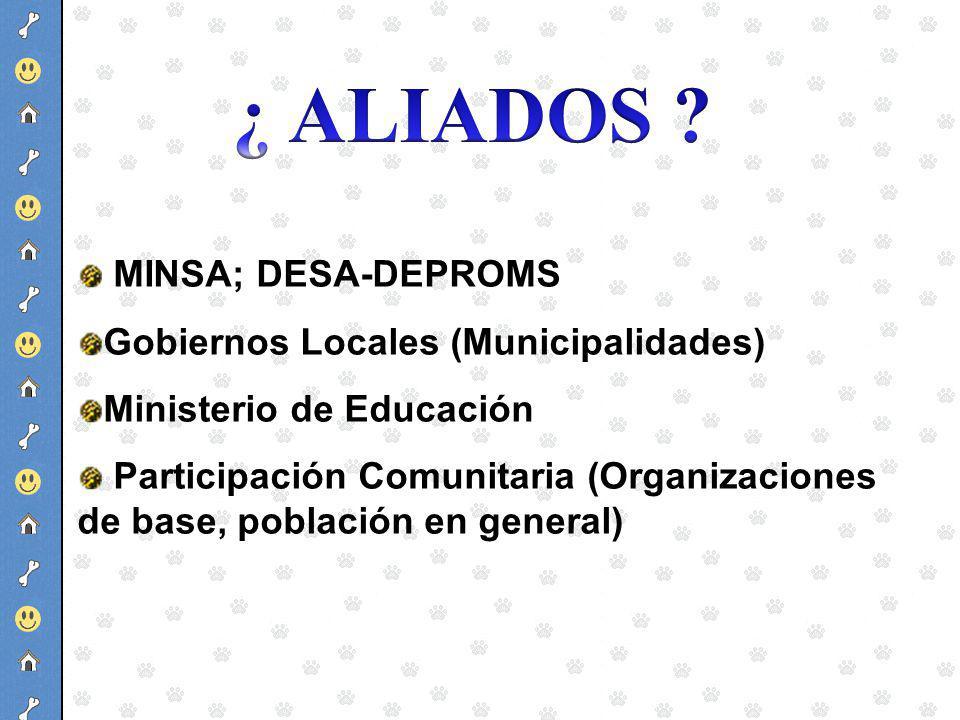¿ ALIADOS MINSA; DESA-DEPROMS Gobiernos Locales (Municipalidades)