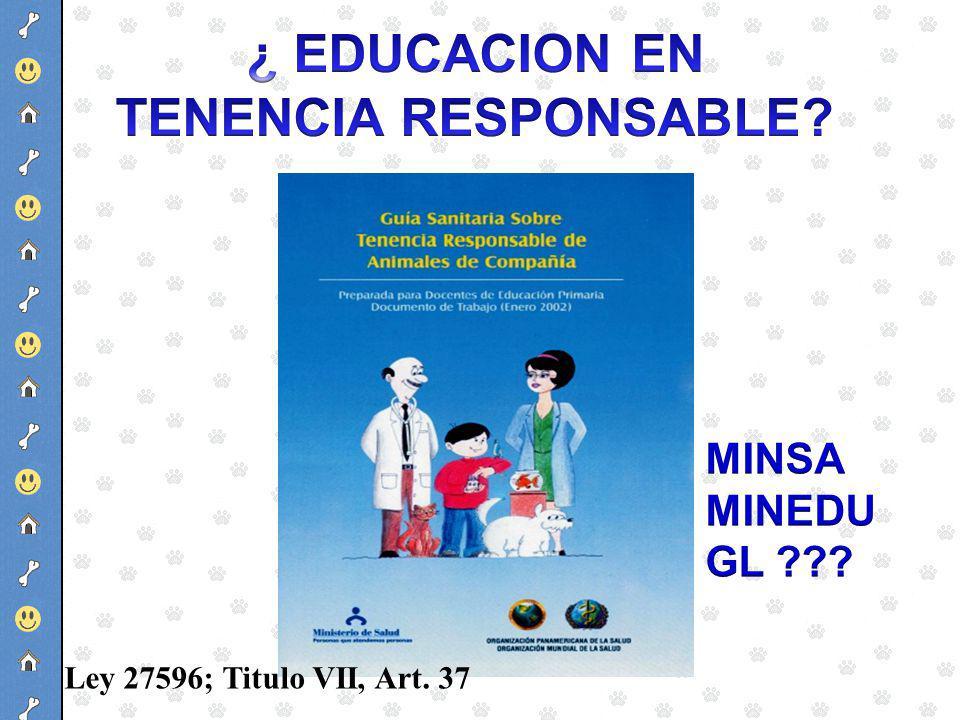 ¿ EDUCACION EN TENENCIA RESPONSABLE