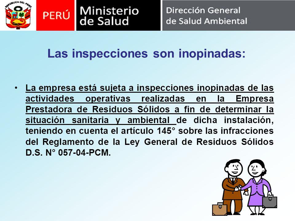 Las inspecciones son inopinadas: