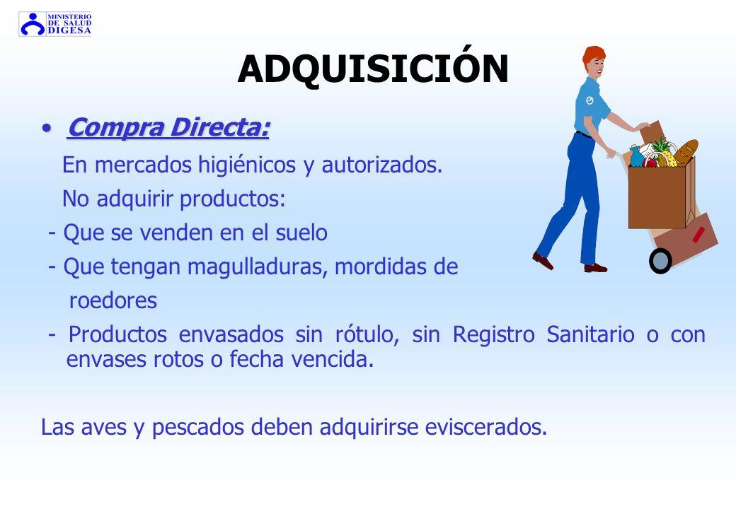 ADQUISICIÓN Compra Directa: En mercados higiénicos y autorizados.