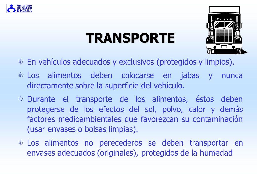 TRANSPORTE En vehículos adecuados y exclusivos (protegidos y limpios).