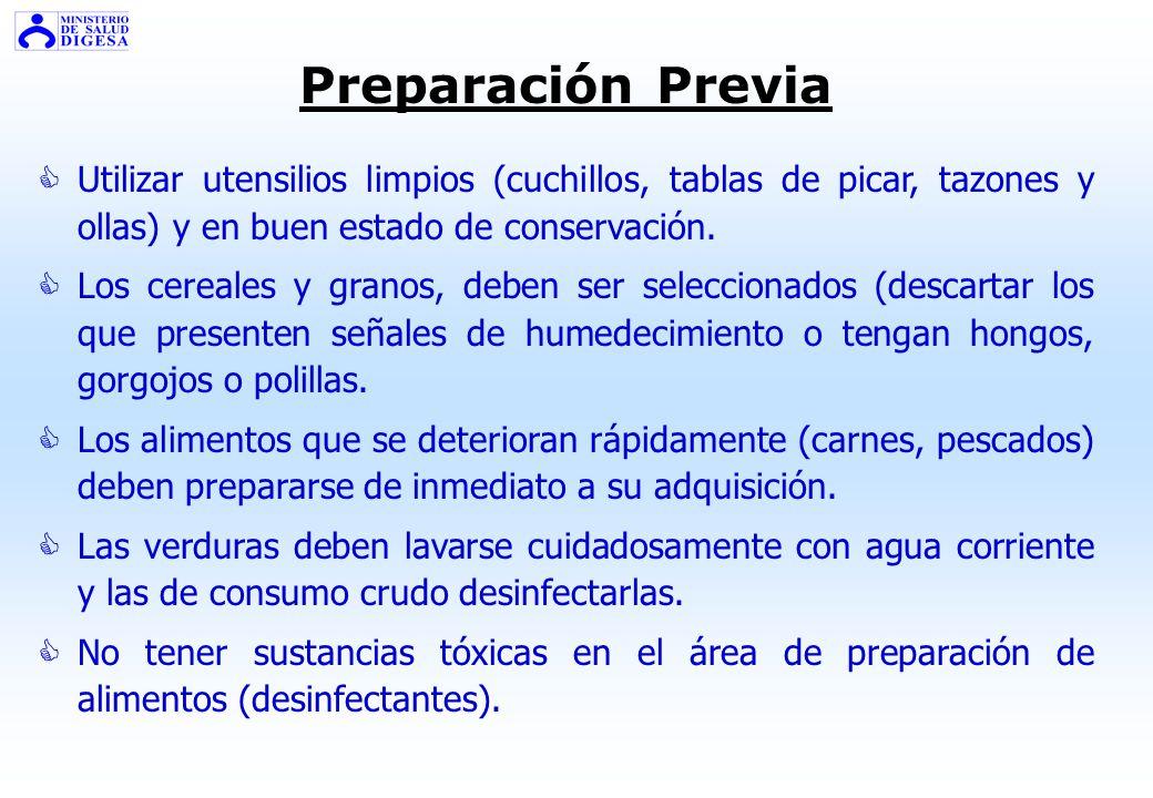 Preparación Previa Utilizar utensilios limpios (cuchillos, tablas de picar, tazones y ollas) y en buen estado de conservación.