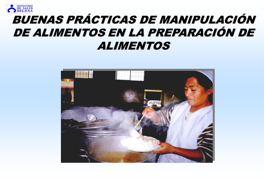 BUENAS PRÁCTICAS DE MANIPULACIÓN DE ALIMENTOS EN LA PREPARACIÓN DE ALIMENTOS