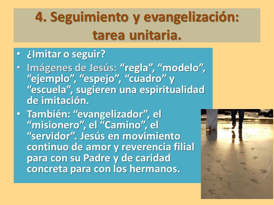 4. Seguimiento y evangelización: tarea unitaria.
