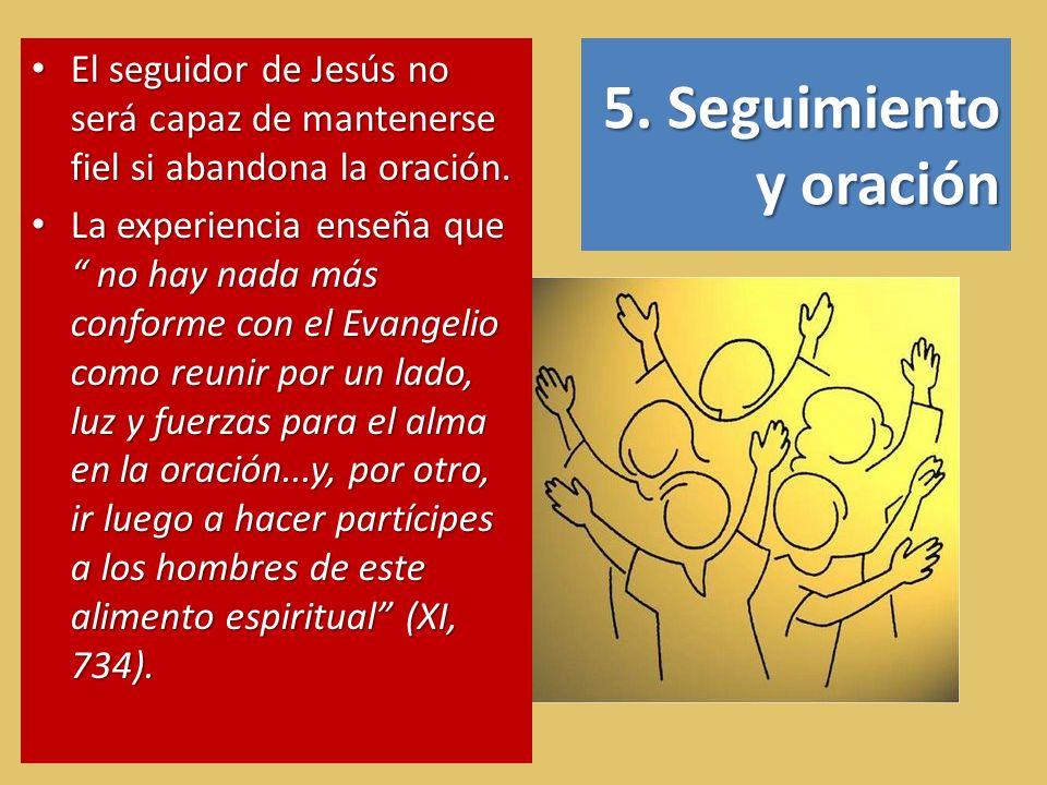El seguidor de Jesús no será capaz de mantenerse fiel si abandona la oración.