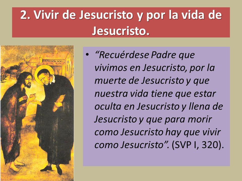 2. Vivir de Jesucristo y por la vida de Jesucristo.