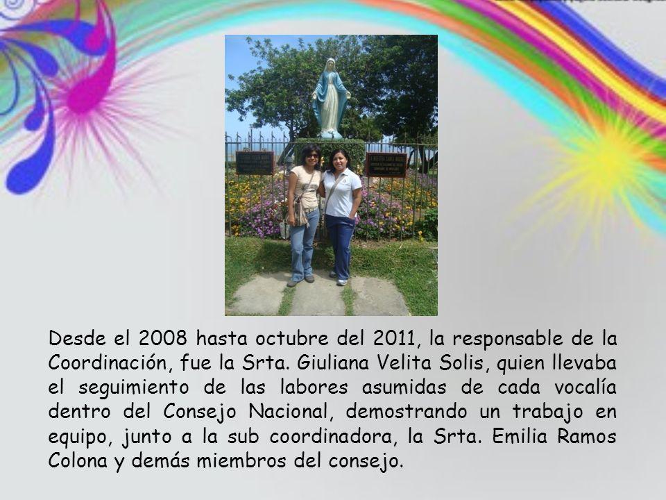 Desde el 2008 hasta octubre del 2011, la responsable de la Coordinación, fue la Srta.